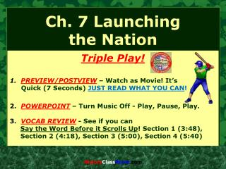 Ch. 7 Launching  the Nation