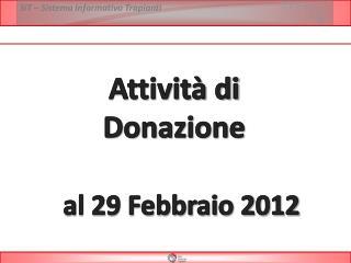 Attività di  Donazione  al  29  Febbraio 2012