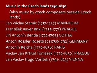 Music in the Czech lands 1750-1830  	(also music by czech composers outside Czech lands)