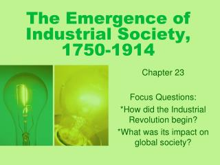 The Emergence of Industrial Society, 1750-1914