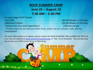ROCK SUMMER CAMP June 25 � August 10 7:30 AM � 5:30 PM