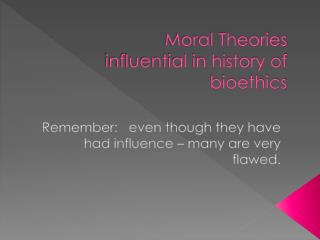 Moral Theories influential in history of bioethics