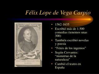 F élix Lope de Vega Carpio