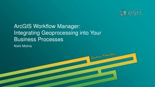 ArcGIS Workflow Manager:  Integrating Geoprocessing into Your Business Processes