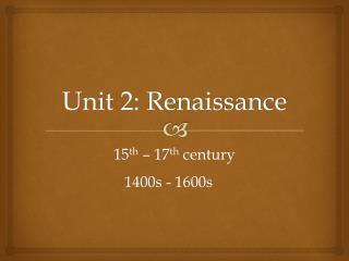 Unit 2: Renaissance