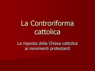 La Controriforma cattolica