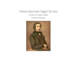 Hilaire Germain  Edgar De Gas Known as Edgar Degas French Painter