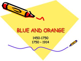 BLUE AND ORANGE