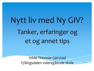 Nytt liv med Ny GIV