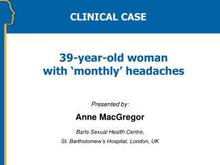 39-year-old woman  with 'monthly' headaches