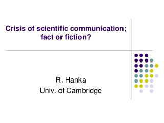 Crisis of scientific communication; fact or fiction?