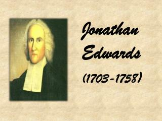 Jonathan Edwards (1703-1758 )