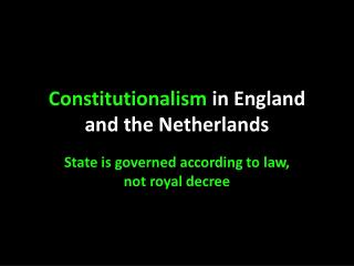 Constitutionalism  in England and the Netherlands