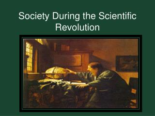 Society During the Scientific Revolution
