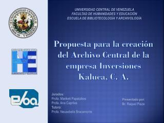 Propuesta para la creación del Archivo Central de la empresa Inversiones Kaluca, C. A.