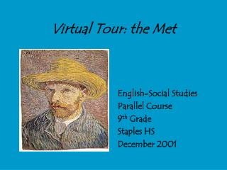 Virtual Tour: the Met