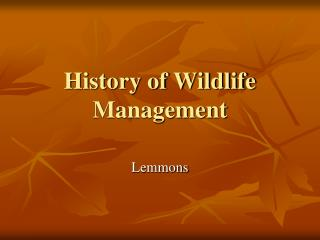 History of Wildlife Management