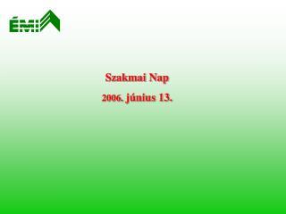 Szakmai Nap 2006.  j�nius 13.