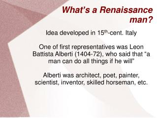 What�s a Renaissance man?