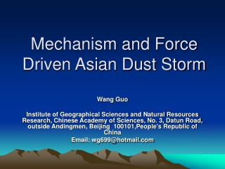Mechanism and Force Driven Asian Dust Storm