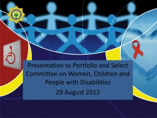 Presentation to Portfolio and Select Committee on Women, Children and People with Disabilities