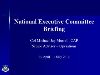 National Executive Committee Briefing