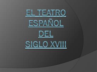 El teatro español del siglo XVIII