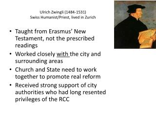 Ulrich Zwingli (1484-1531) Swiss Humanist/Priest, lived in Zurich