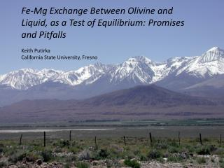 Fe-Mg Exchange Between Olivine and Liquid, as a Test of Equilibrium: Promises and Pitfalls