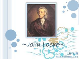 ~John Locke~
