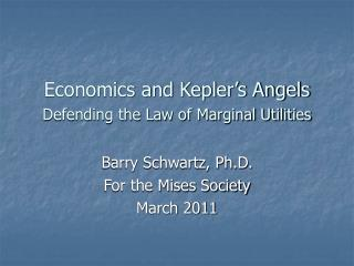 Economics and Kepler's Angels Defending the Law of Marginal Utilities