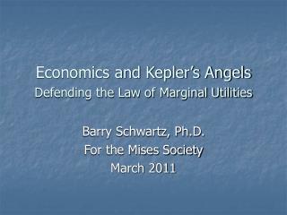 Economics and Kepler's Angels Defending the Law of Marginal Utilities