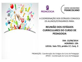 PROMOÇÃO:  Coordenação dos Estágios do Curso de Pedagogia