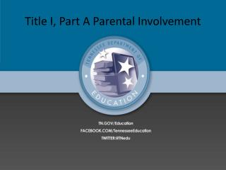 Title I,  Part  A Parental Involvement