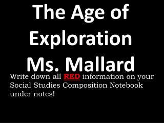 The Age of  Exploration Ms.  Mallard