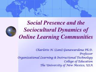 Social Presence and the Sociocultural Dynamics of Online Learning Communities