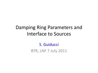 Damping Ring Parameters and Interface to Sources