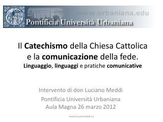 Il Catechismo della Chiesa Cattolica e la comunicazione della fede.  Linguaggio, linguaggi e pratiche comunicative