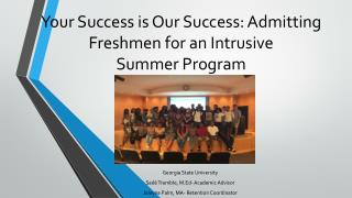 Your Success is Our Success: Admitting Freshmen for an Intrusive  Summer Program