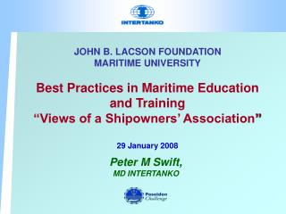 JOHN B. LACSON FOUNDATION MARITIME UNIVERSITY  Best Practices in Maritime Education and Training  Views of a Shipowners