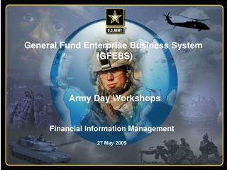 General Fund Enterprise Business System  GFEBS      Army Day Workshops