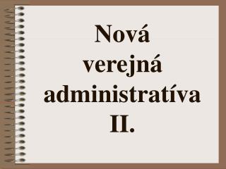 Nová  verejná administratíva II.