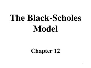 The Black-Scholes Model Chapter 12
