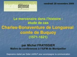 Le mercenaire dans l'histoire: étude de cas Charles-Bonaventure de Longueval  comte de Buquoy