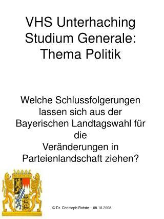 VHS Unterhaching Studium Generale: Thema Politik   Welche Schlussfolgerungen lassen sich aus der Bayerischen Landtagswah