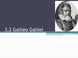 3.2 Galileo Galilei