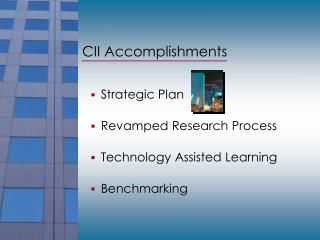 CII Accomplishments