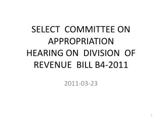 SELECT  COMMITTEE ON APPROPRIATION HEARING ON  DIVISION  OF  REVENUE  BILL B4-2011
