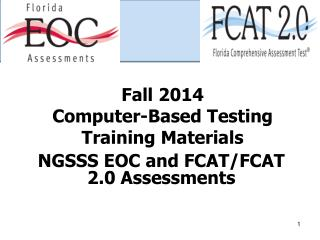 Fall 2014  Computer-Based Testing Training Materials