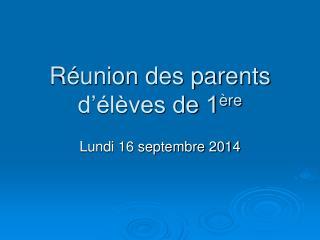 Réunion des parents d'élèves de 1 ère